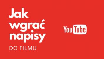 Dodawanie własnych napisów do filmu na YouTube 3
